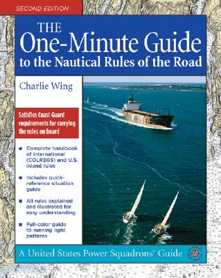 The One-minute Guide to the Nautical Rules of the Road By Wing, Charles