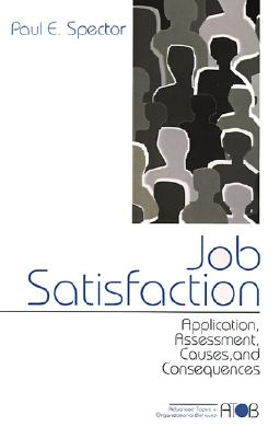 Sage Publications (CA) Job Satisfaction: Application, Assessment, Causes, and Consequences by Spector, Paul E. [Paperback] at Sears.com