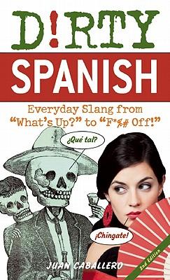 Dirty Spanish By Caballero, Juan